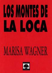 Los Montes de La Loca, Marisa Wagner